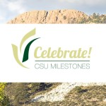 Celebrate! CSU Milestones